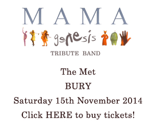 Mama, Genesis Tribute Band. The Met, Bury, 15th November!